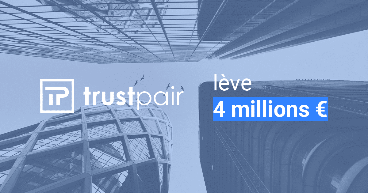 Trustpair levée de fonds