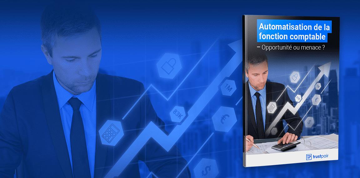 Automatisation de la fonction comptable : opportunité ou menaces ? - Livre Blanc Trustpair