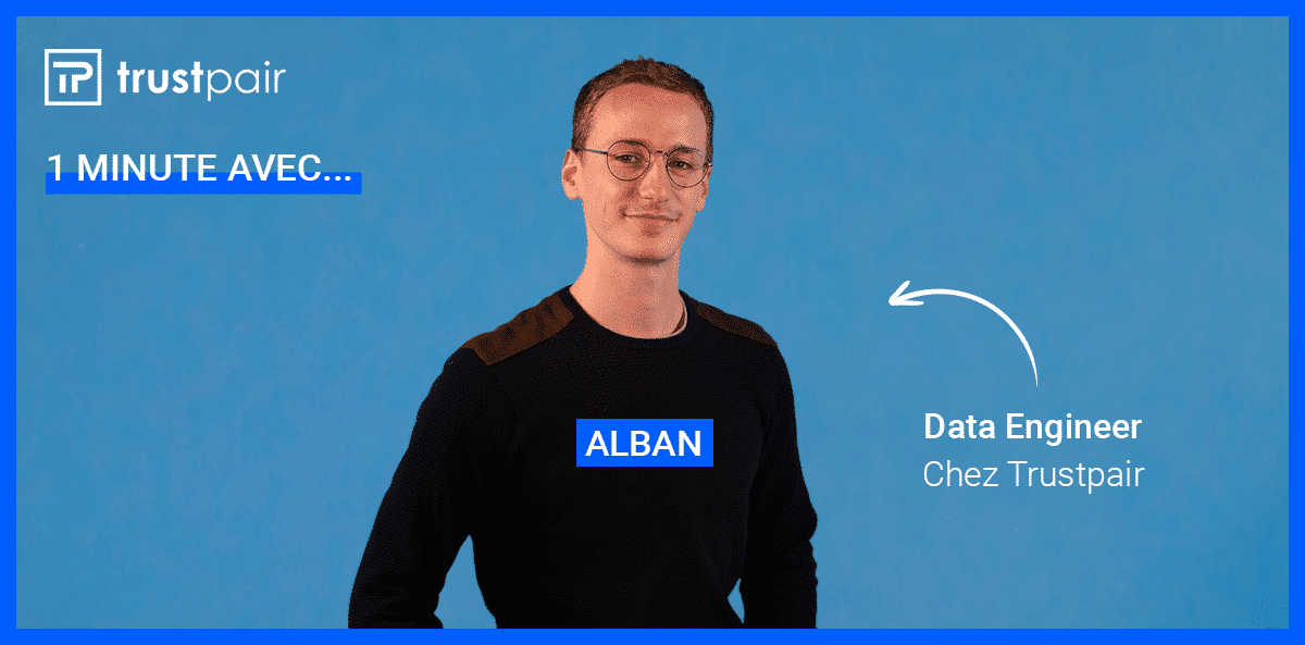 Alban, Data Engineer chez Trustpair