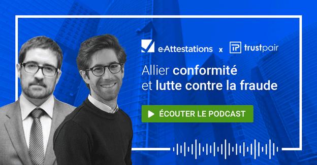 podcast e-Attestions.com & Trustpair - conformité lutte fraude
