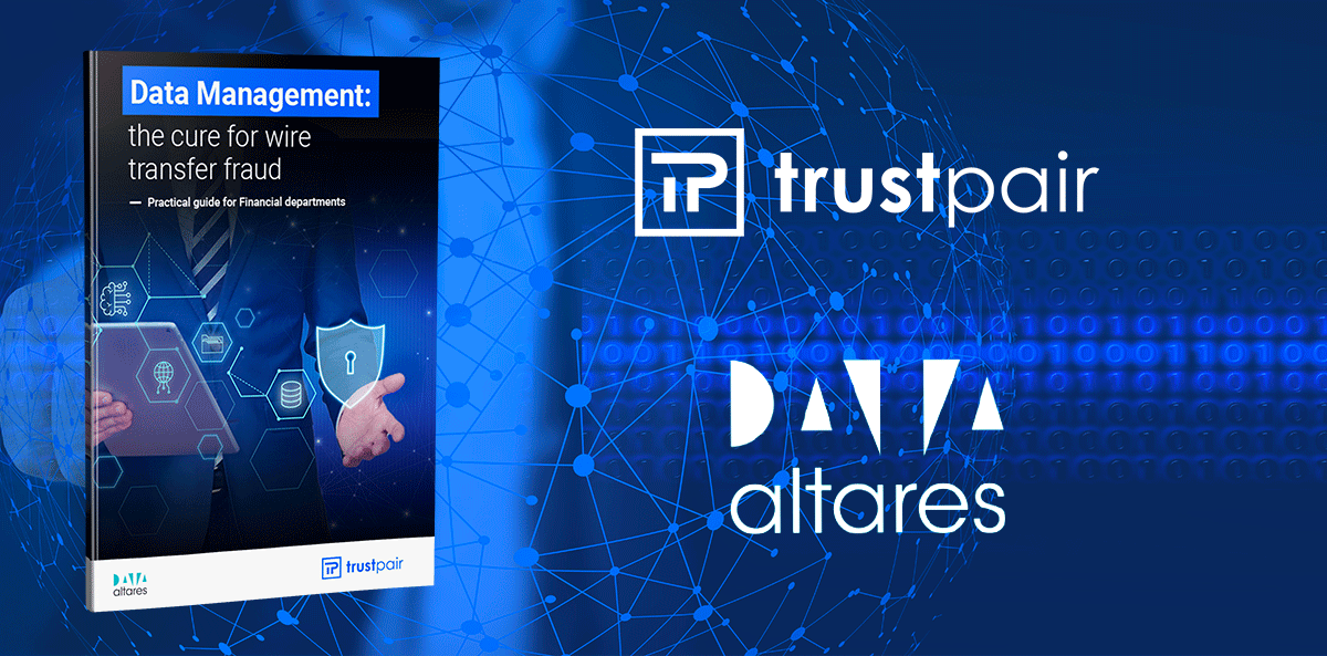 Trustpair & Altares white paper - Data Management