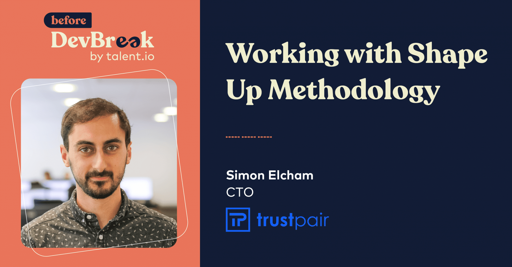 Interview Simon BeforeDevBreak ShapeUp Methodology Trustpair