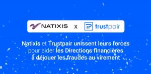 Partenariat Natixis x Trustpair